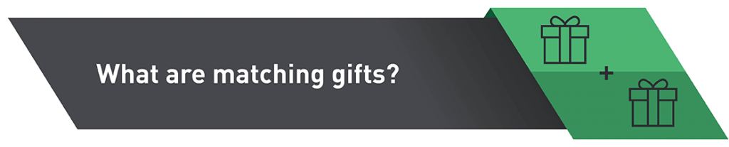 What Are Matching Gifts?
