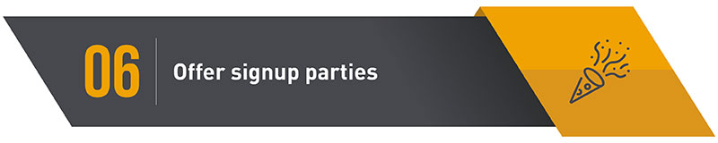 Charity Auctions tip #6: Offer signup parties