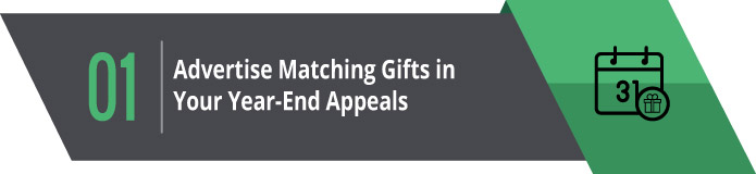 1. Advertise Matching Gifts in Your Year-End Appeals