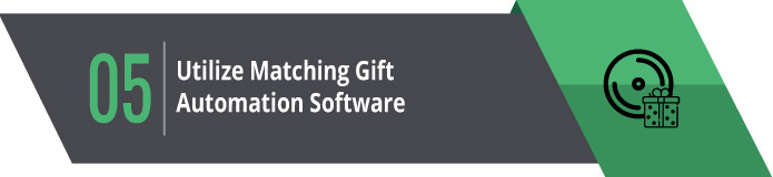 5. Utilize Matching Gift Automation Software