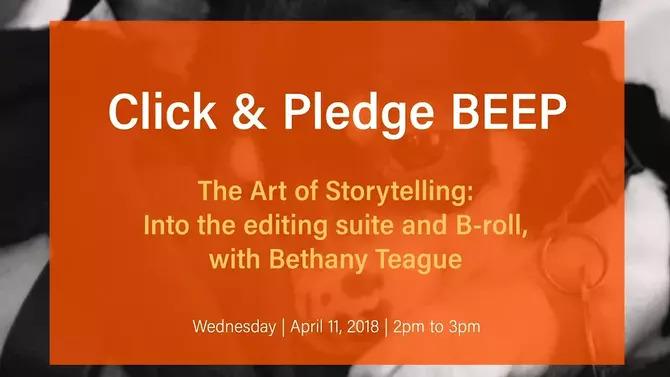 Video Storytelling Class #3: Shooting B-Roll Video & Editing Basics