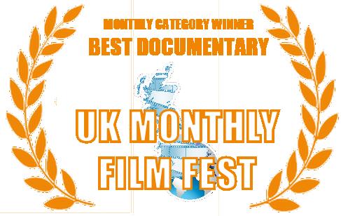 UK Monthly Film Fest Monthly Winner: Best Documentary