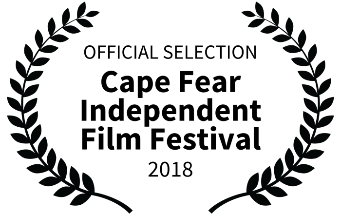 OFFICIAL SELECTION - Cape Fear Independent Film Festival - 2018