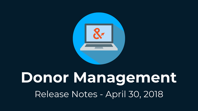 Donor Management with Salesforce® Release Notes: April 30, 2018