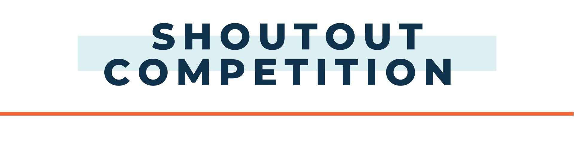 Shoutout Competition